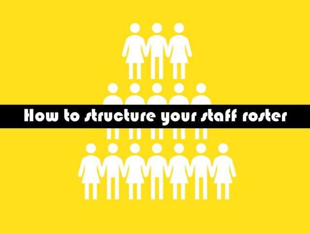 How to structure your roster